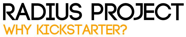 radius kickstarter why kickstarter